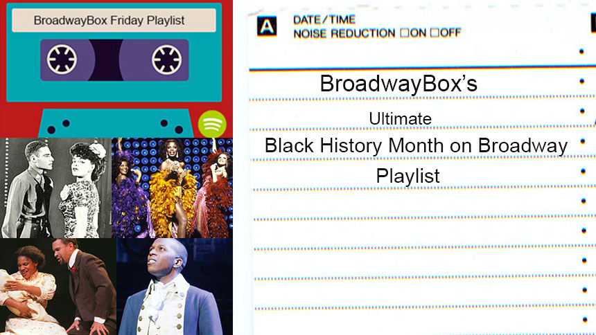 Friday Playlist: Celebrate Black History Month on Broadwa...
