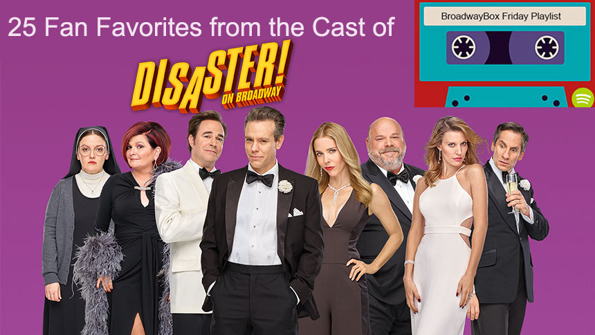 Friday Playlist: Flashback to the Disaster! Cast's Greate...