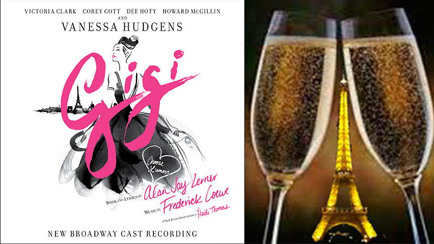 Pop the Champagne & Rejoice in the New Gigi Cast Recording
