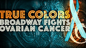 YouTube Spiral: Broadway Comes Together to Fight Ovarian Cancer