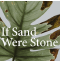 If Sand Were Stone