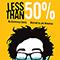 Less Than 50%