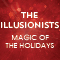 The Illusionists: Magic Of The Holidays