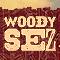 Woody Sez