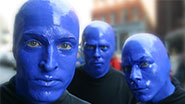 The Blue Man Group.